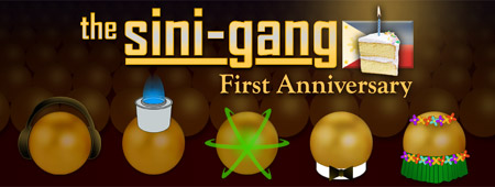Sini-Gang First Anniversary